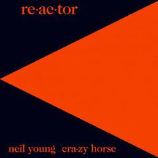 Re-ac-tor (Remastered) mp3 Album by Neil Young & Crazy Horse