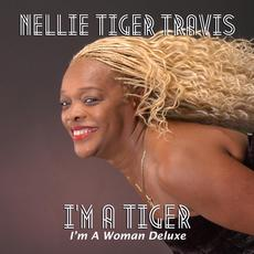"I'm a Tiger: I'm a Woman (Deluxe Edition) mp3 Album by Nellie ""Tiger"" Travis"