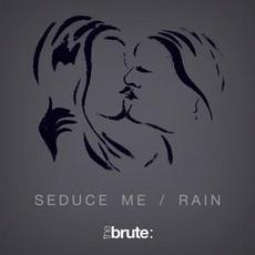 Seduce Me / Rain mp3 Single by The Brute :