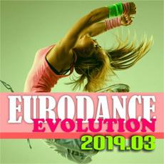 Eurodance Evolution 2019.03 mp3 Compilation by Various Artists