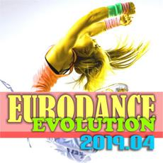 Eurodance Evolution 2019.04 mp3 Compilation by Various Artists