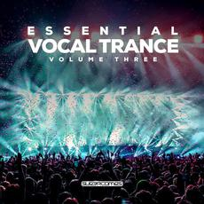 Essential Vocal Trance, Volume Three mp3 Compilation by Various Artists