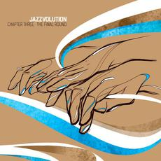 Jazzvolution, Chapter Three: The Final Round mp3 Compilation by Various Artists