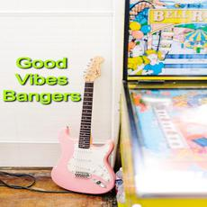 Good Vibes Bangers mp3 Compilation by Various Artists
