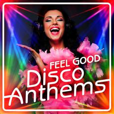 Feel Good Disco Anthems mp3 Compilation by Various Artists