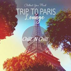 Chillout Your Mind: Trip To Paris Lounge mp3 Compilation by Various Artists