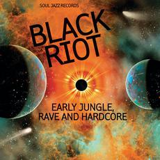 BLACK RIOT: Early Jungle, Rave and Hardcore mp3 Compilation by Various Artists
