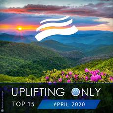 Uplifting Only Top 15: April 2020 mp3 Compilation by Various Artists