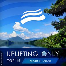 Uplifting Only Top 15: March 2020 mp3 Compilation by Various Artists