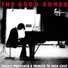 The Good Songs: Mojo Presents a Tribute to Nick Cave mp3 Compilation by Various Artists
