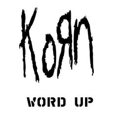 Word Up: The Remixes mp3 Remix by Korn