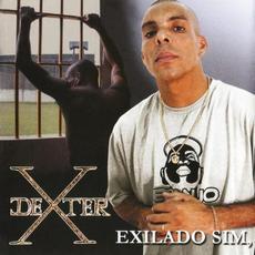 Exilado Sim, Preso Não mp3 Album by Dexter