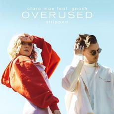 Overused (Stripped) mp3 Single by Clara Mae, Gnash