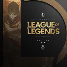 The Music of League of Legends: Season 6 (Original Game Soundtrack) mp3 Soundtrack by League of Legends