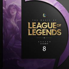 The Music of League of Legends: Season 8 (Original Game Soundtrack) mp3 Soundtrack by League of Legends
