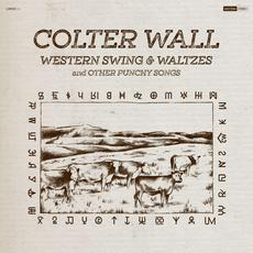 Western Swing & Waltzes and Other Punchy Songs mp3 Album by Colter Wall