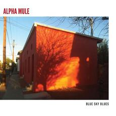 Blue Sky Blues mp3 Album by Alpha Mule