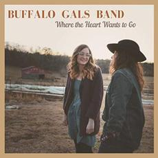 Where The Heart Wants To Go mp3 Album by Buffalo Gals Band