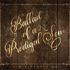 Ballad of a Prodigal Son mp3 Album by Jim Kirkpatrick