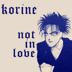 Not In Love mp3 Single by Korine