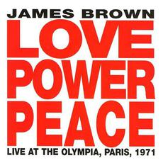 Love Power Peace: Live at The Olympia, Paris, 1971 mp3 Live by James Brown