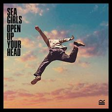 Open Up Your Head mp3 Album by Sea Girls