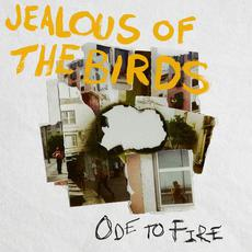 Ode To Fire mp3 Single by Jealous of The Birds