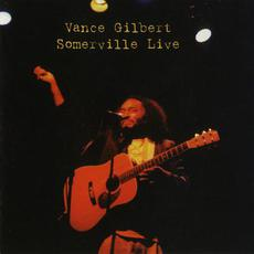 Somerville Live mp3 Live by Vance Gilbert