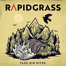 Take Him River mp3 Album by Rapidgrass
