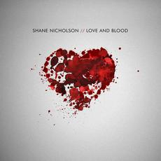 Love and Blood mp3 Album by Shane Nicholson