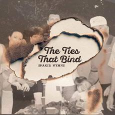 The Ties That Bind mp3 Album by Shaker Hymns