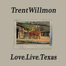 Love.Live.Texas mp3 Album by Trent Willmon