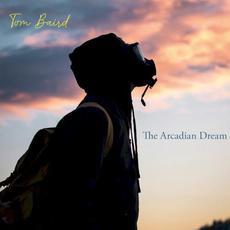 The Arcadian Dream mp3 Album by Tom Baird