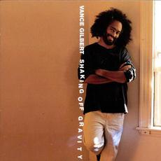 Shaking Off Gravity mp3 Album by Vance Gilbert