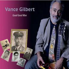 Good Good Man mp3 Album by Vance Gilbert