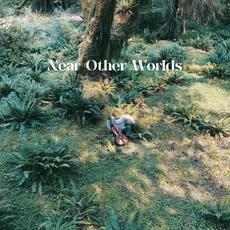 Near Other Worlds mp3 Album by Lo-Fang