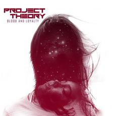 Blood & Loyalty mp3 Album by Project Theory