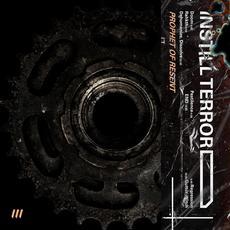 Prophet of Resent mp3 Album by INSTILL TERROR