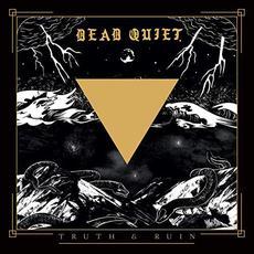 Truth & Ruin mp3 Album by Dead Quiet