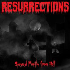 Spewed Forth from Hell mp3 Album by Resurrections