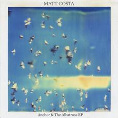 Anchor & The Albatross mp3 Album by Matt Costa