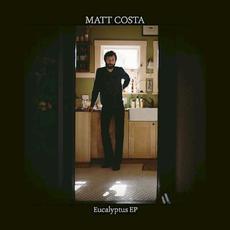 Eucalyptus EP mp3 Album by Matt Costa