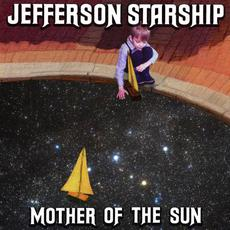 Mother of the Sun mp3 Album by Jefferson Starship