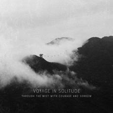 Through the Mist with Courage and Sorrow mp3 Album by Voyage In Solitude