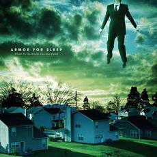 What To Do When You Are Dead (15th Anniversary Edition) mp3 Album by Armor For Sleep