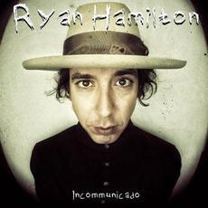Incommunicado mp3 Album by Ryan Hamilton