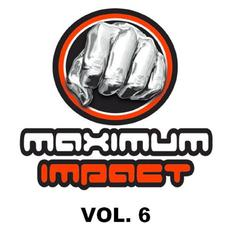 Maximum Impact, Vol. 6 mp3 Compilation by Various Artists