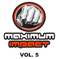Maximum Impact, Vol. 5 mp3 Compilation by Various Artists