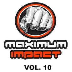 Maximum Impact, Vol. 10 mp3 Compilation by Various Artists