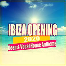 Ibiza Opening 2020: Deep & Vocal House Anthems mp3 Compilation by Various Artists